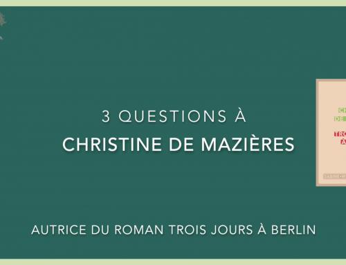 3 questions à… Christine de Mazières