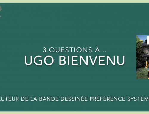 3 questions à… Ugo Bienvenu